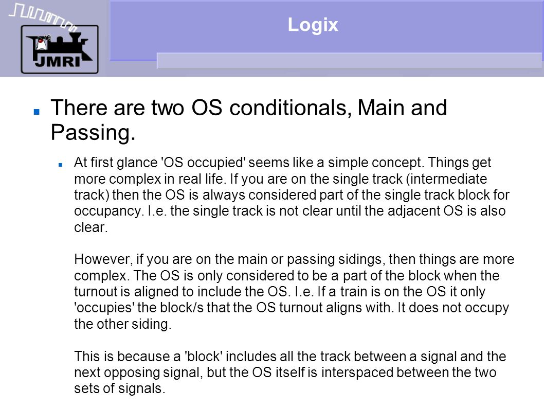 There are two OS conditionals, Main and Passing.