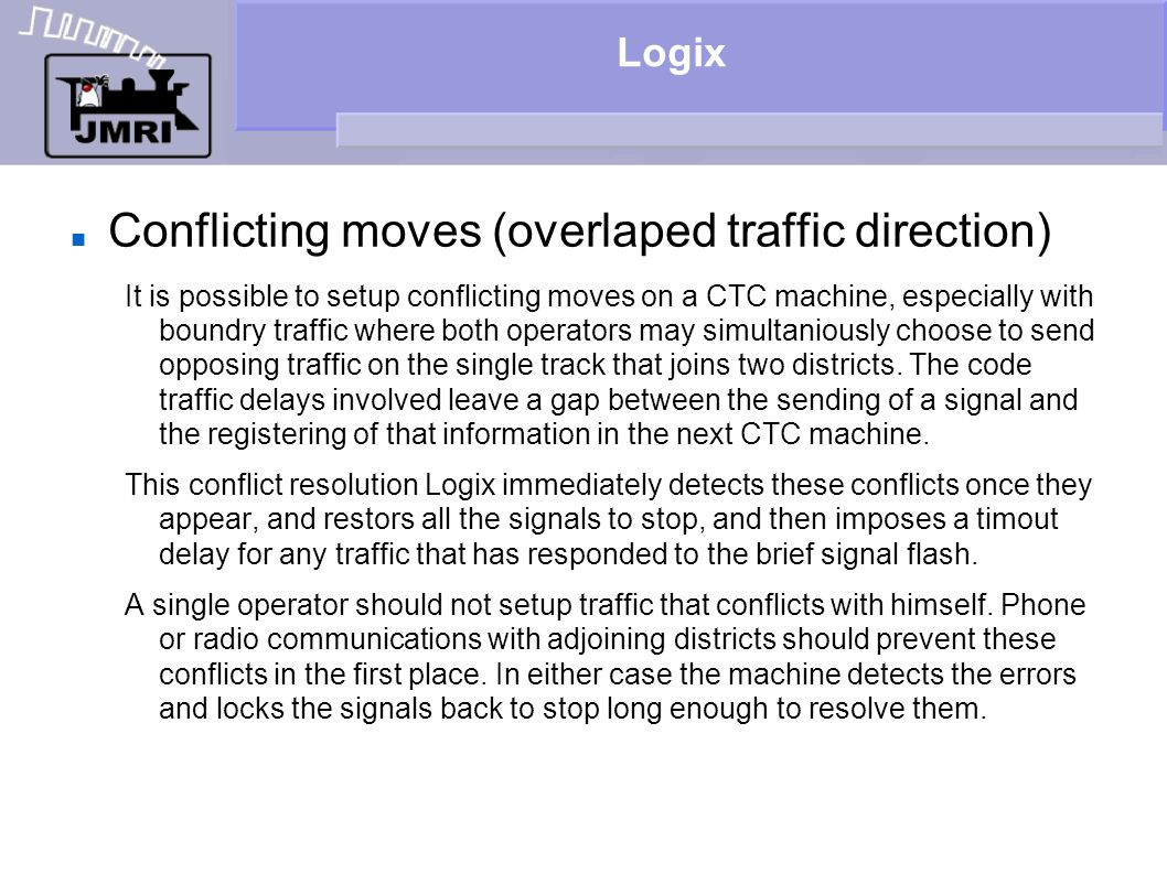 Conflicting moves (overlaped traffic direction)‏