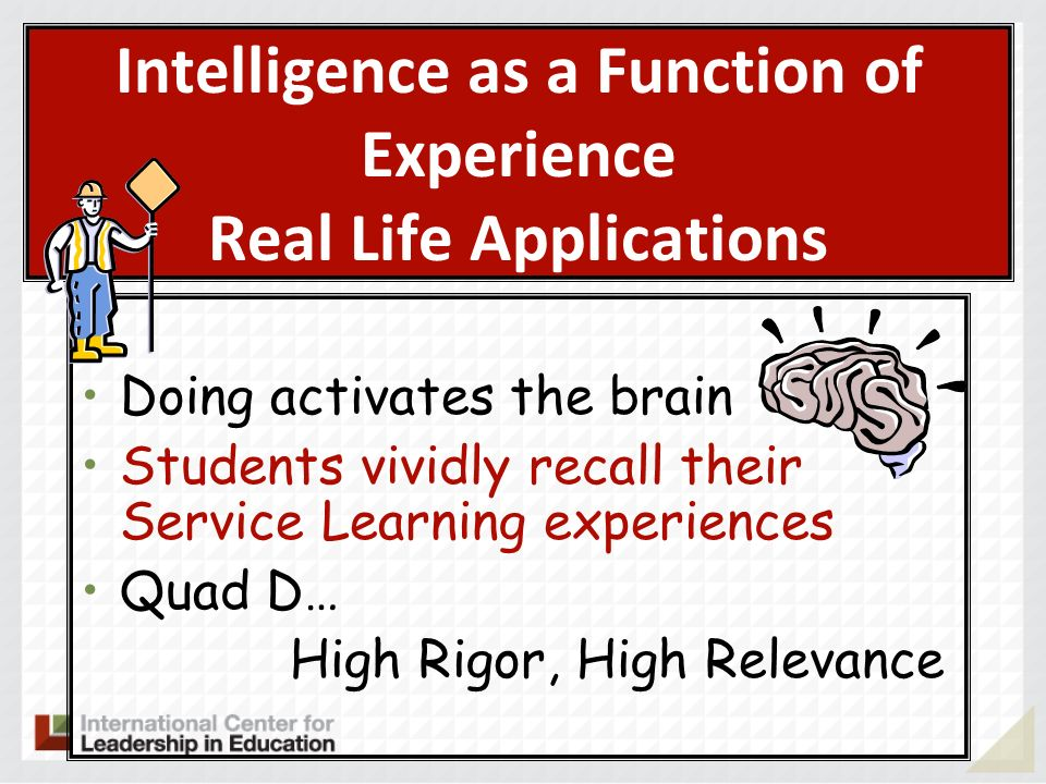 Intelligence as a Function of Experience Real Life Applications