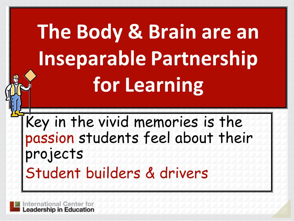 The Body & Brain are an Inseparable Partnership for Learning