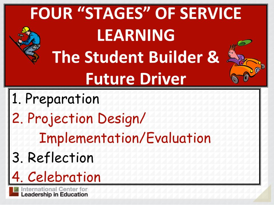 FOUR STAGES OF SERVICE LEARNING The Student Builder & Future Driver