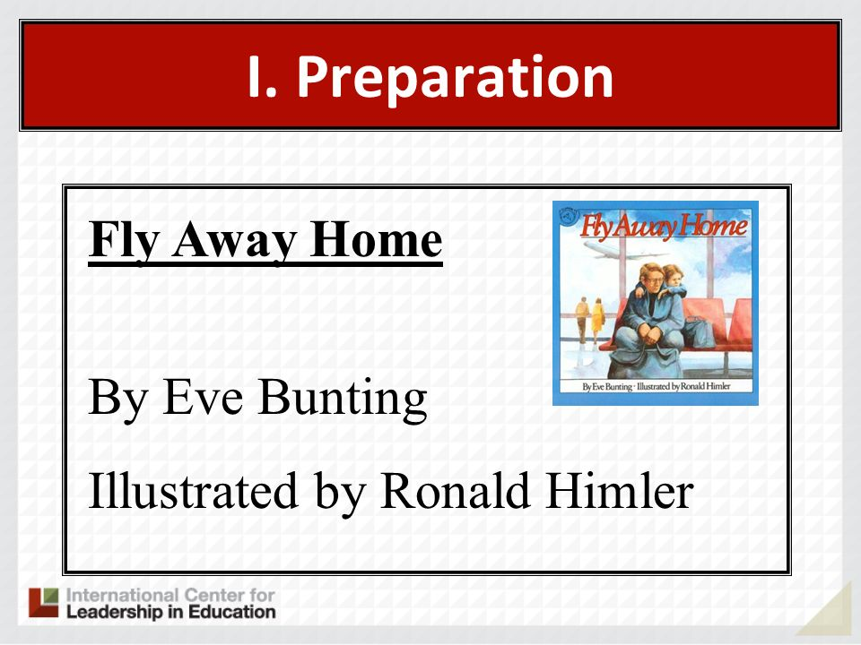 I. Preparation Fly Away Home By Eve Bunting