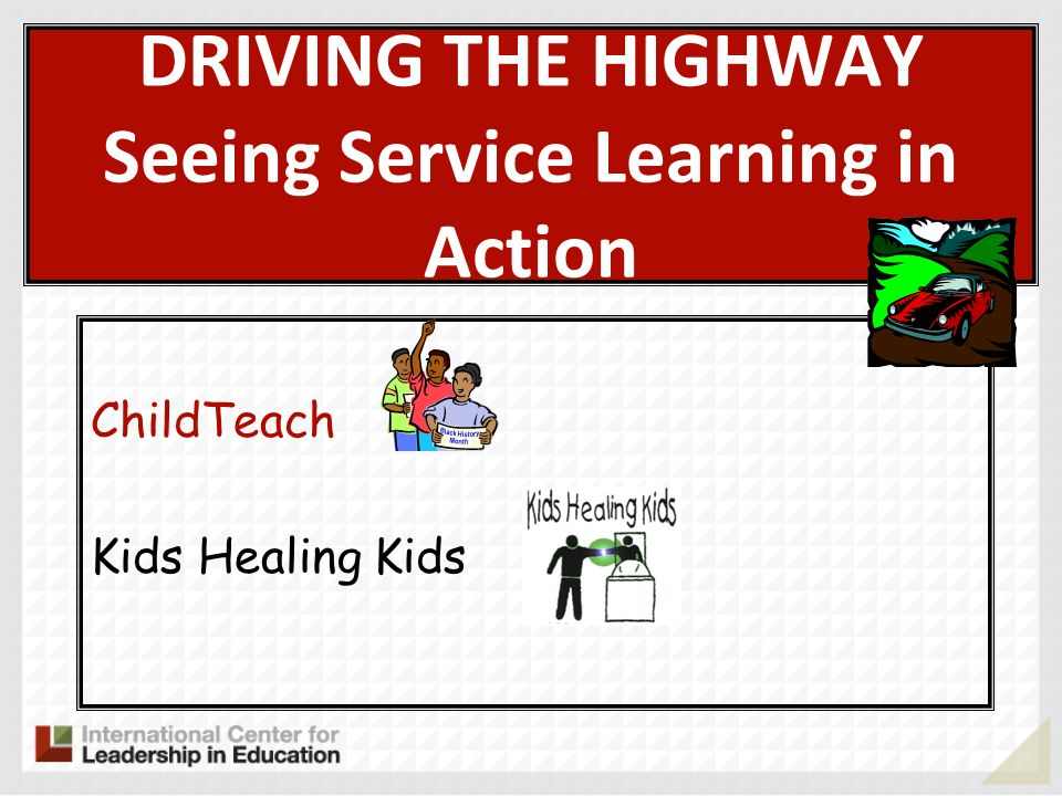 DRIVING THE HIGHWAY Seeing Service Learning in Action