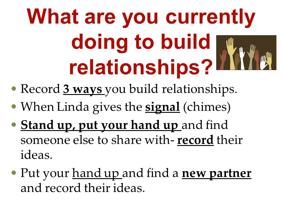 What are you currently doing to build relationships