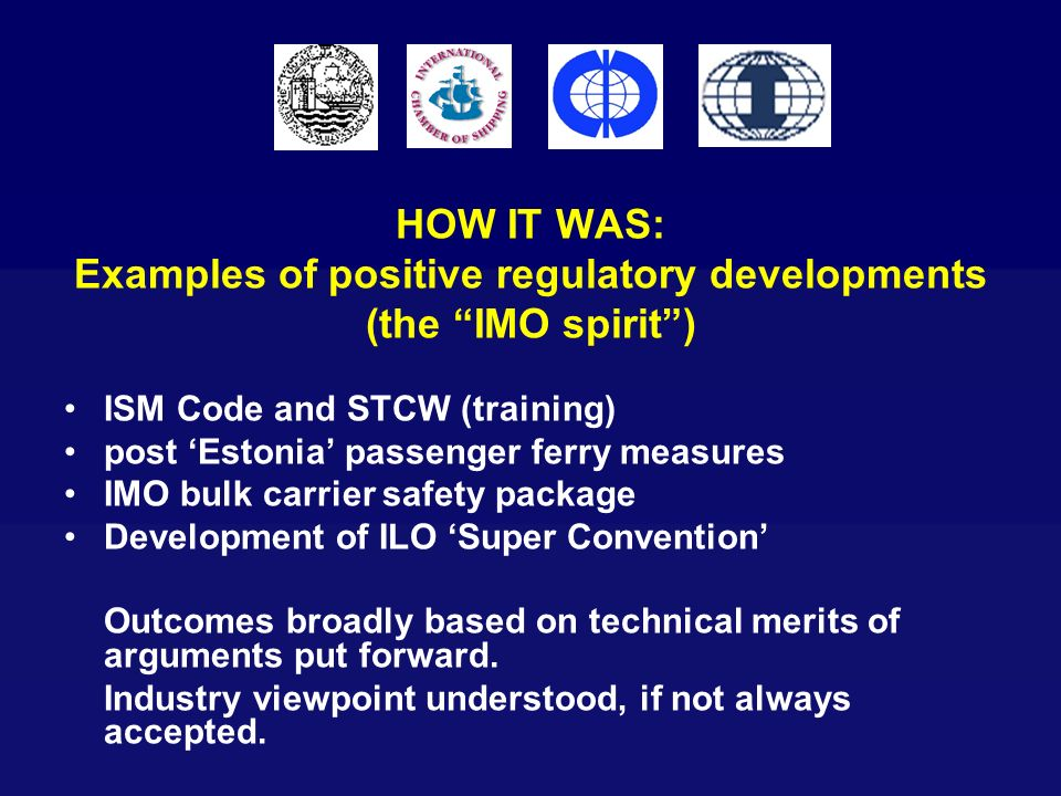 HOW IT WAS: Examples of positive regulatory developments (the IMO spirit )