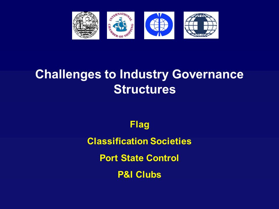 Challenges to Industry Governance Structures Classification Societies