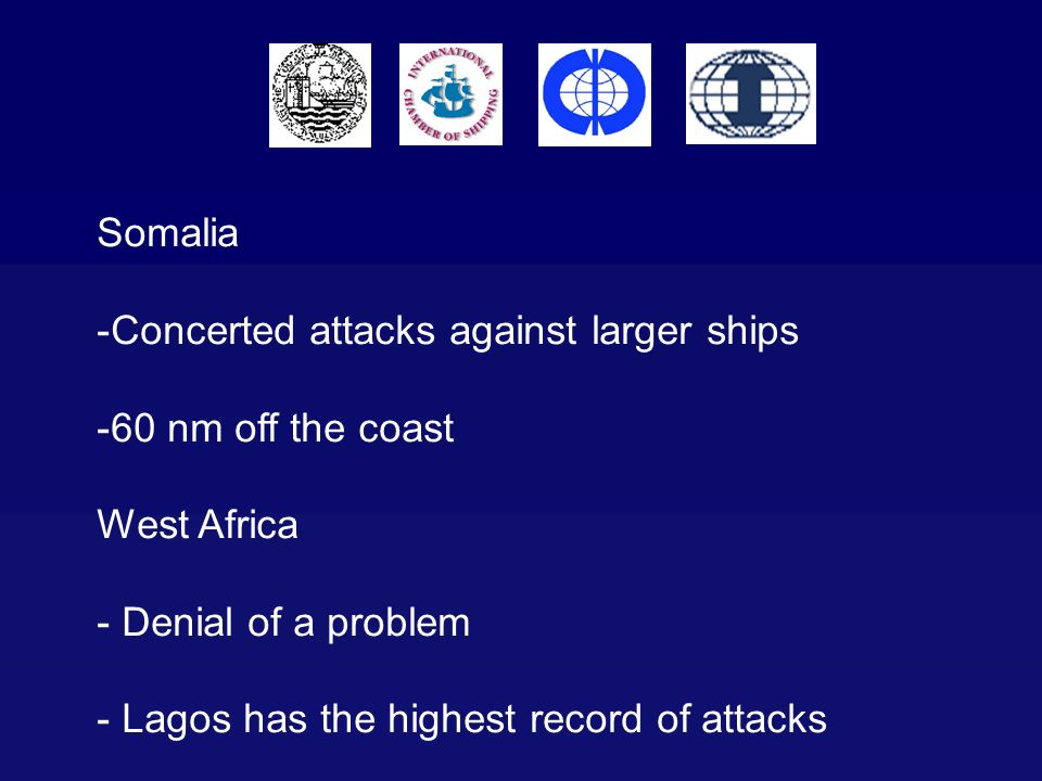 Somalia Concerted attacks against larger ships. 60 nm off the coast. West Africa. - Denial of a problem.