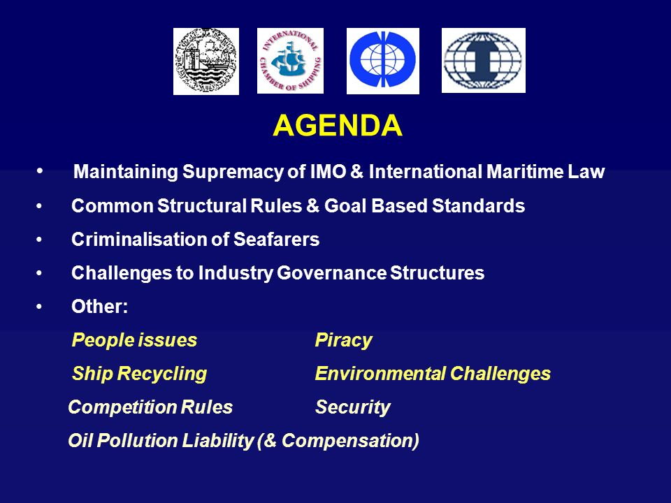 AGENDA Maintaining Supremacy of IMO & International Maritime Law