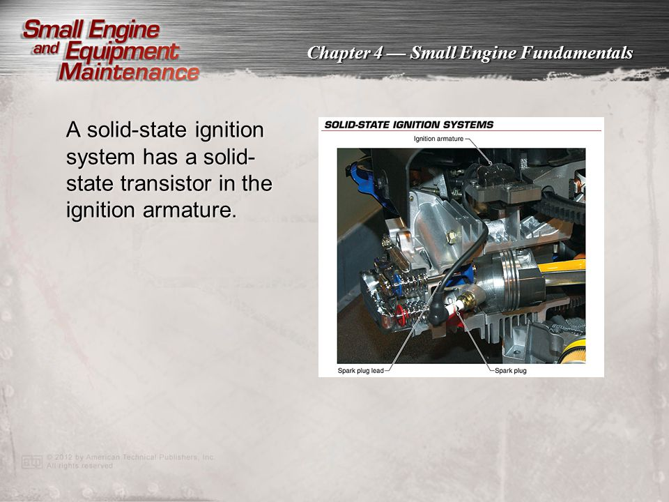 A solid-state ignition system has a solid-state transistor in the ignition armature.