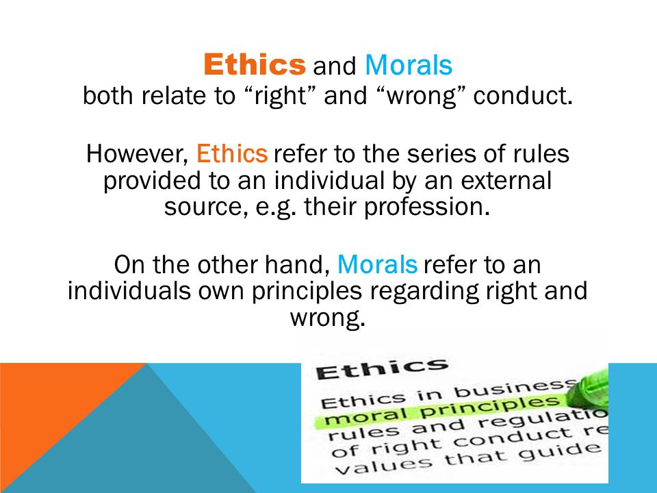 both relate to right and wrong conduct.
