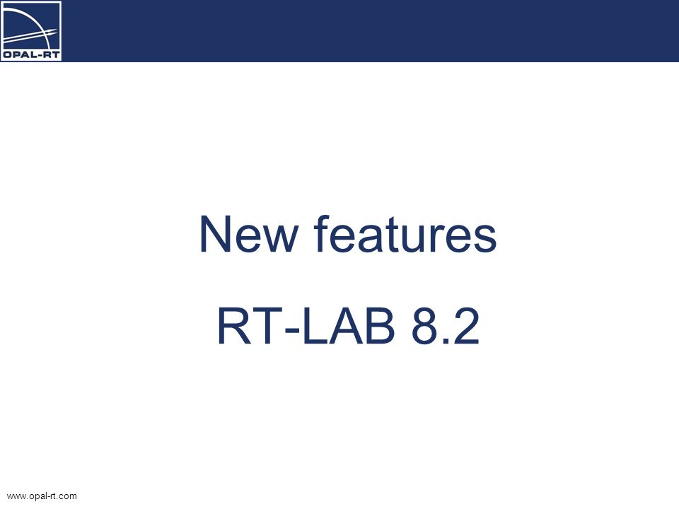 New features RT-LAB 8.2