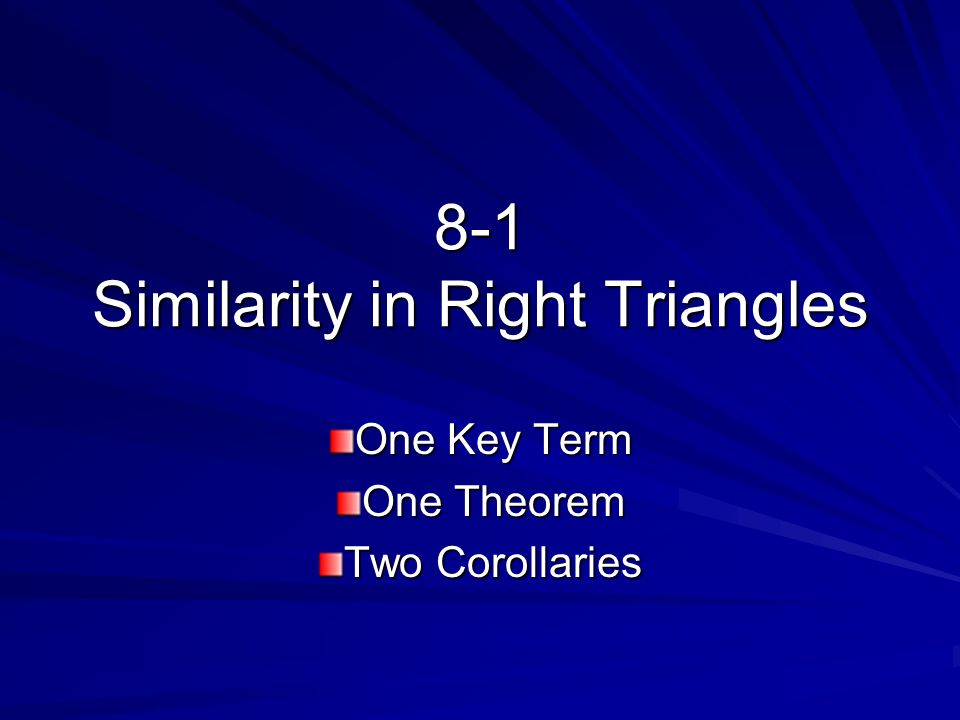 8-1 Similarity in Right Triangles