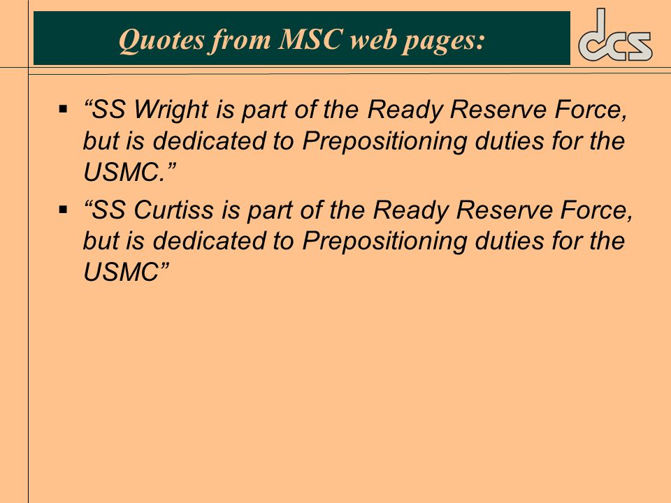 Quotes from MSC web pages: