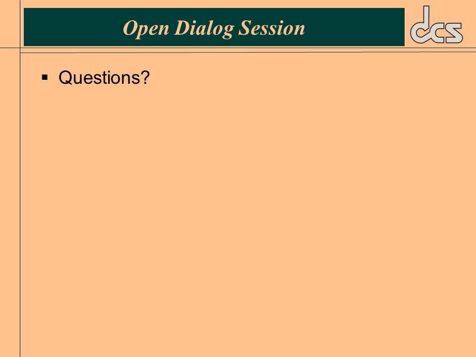 Open Dialog Session Questions