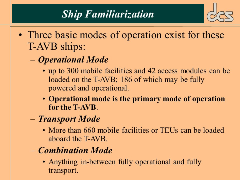 Three basic modes of operation exist for these T-AVB ships:
