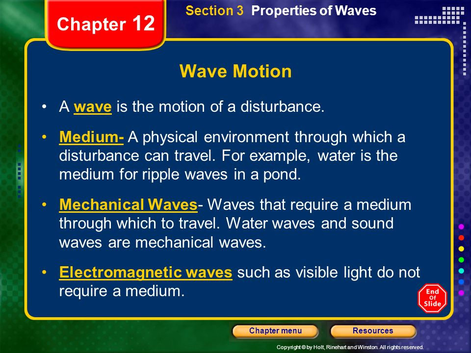 Chapter 12 Wave Motion A wave is the motion of a disturbance.