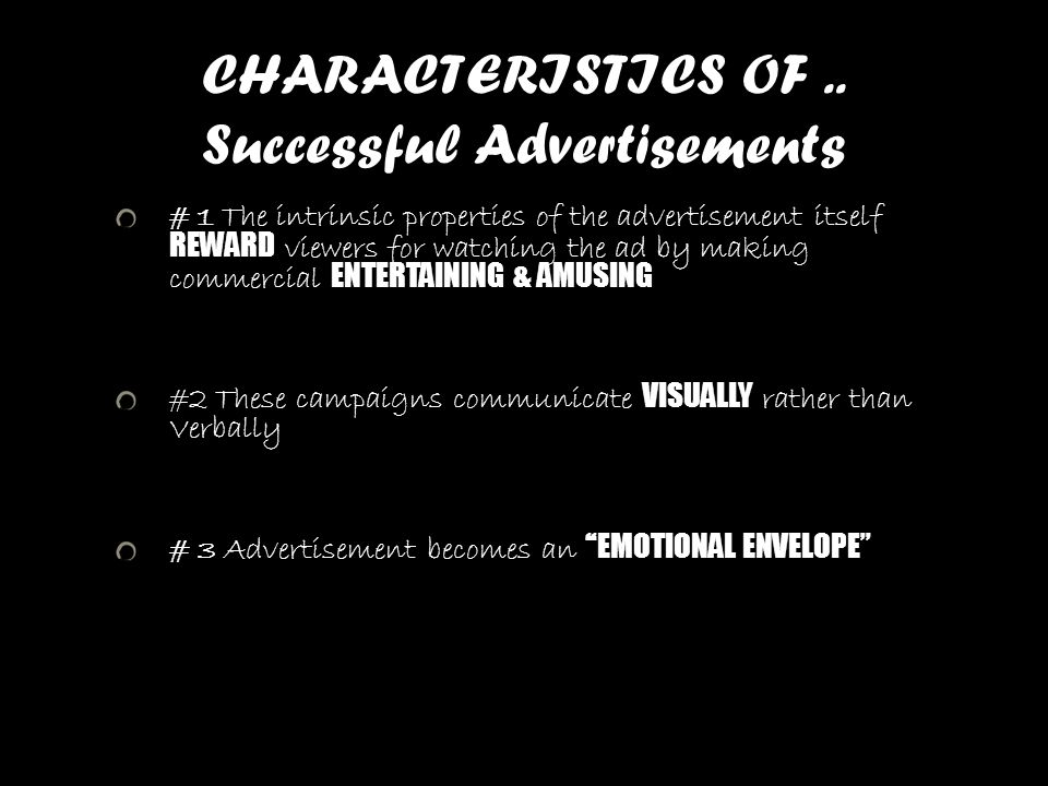 CHARACTERISTICS OF .. Successful Advertisements