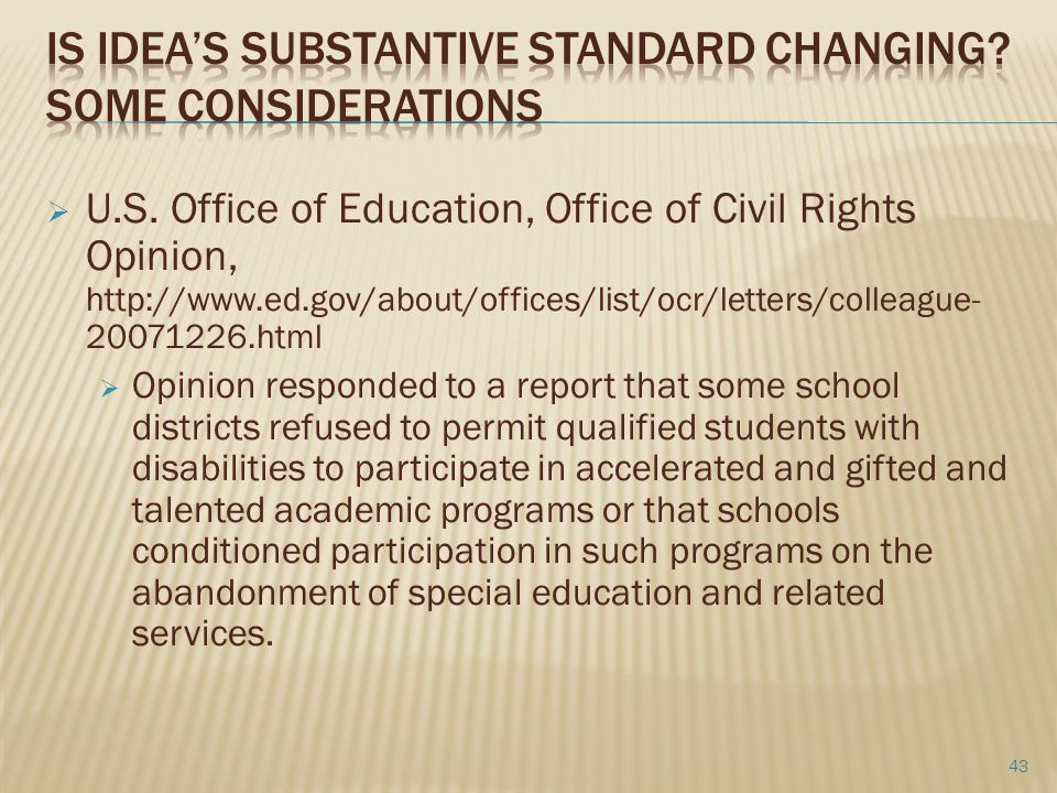 Is idea's Substantive standard changing Some considerations