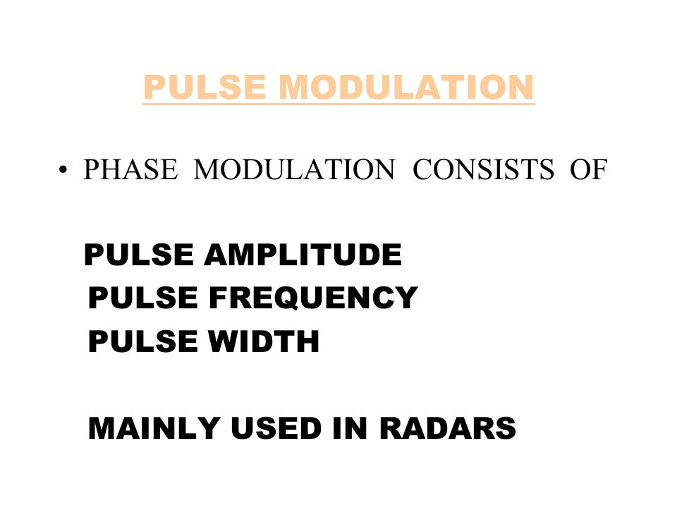 PULSE MODULATION PHASE MODULATION CONSISTS OF PULSE AMPLITUDE