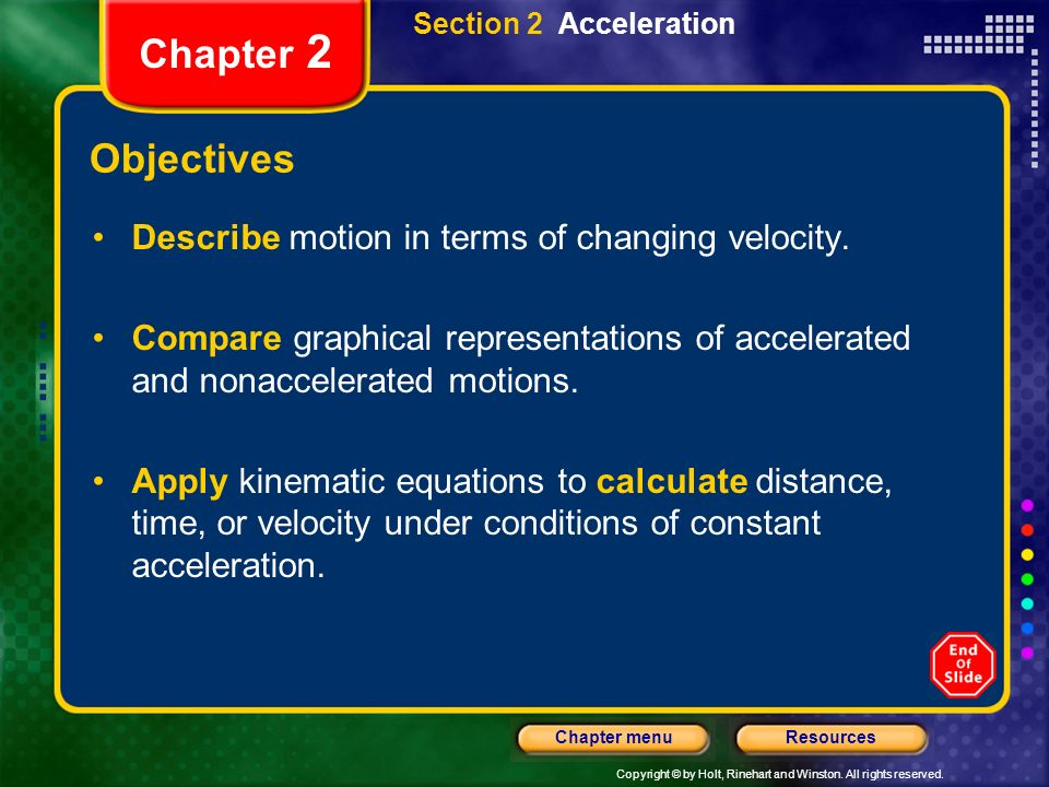 Chapter 2 Objectives Describe motion in terms of changing velocity.