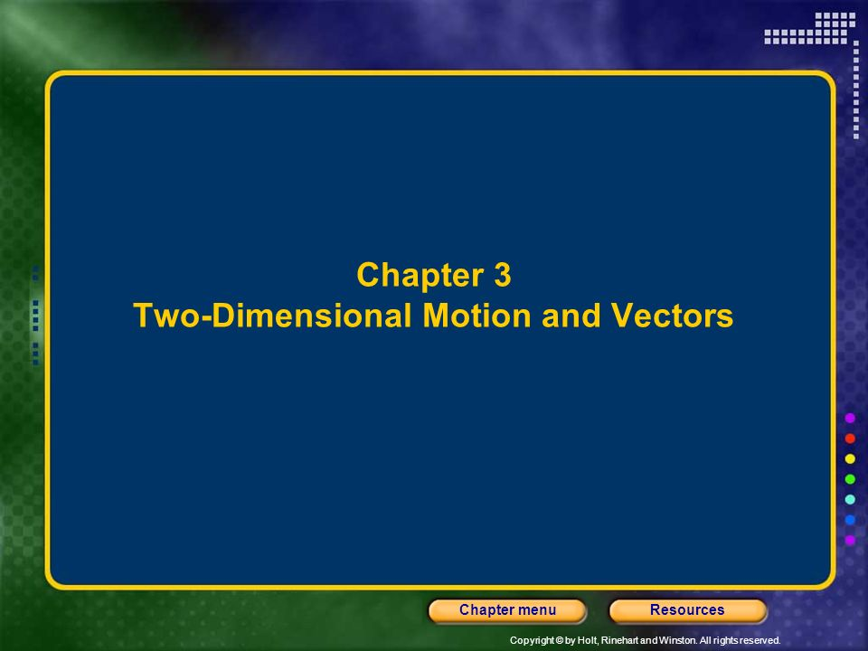 Chapter 3 Two-Dimensional Motion and Vectors