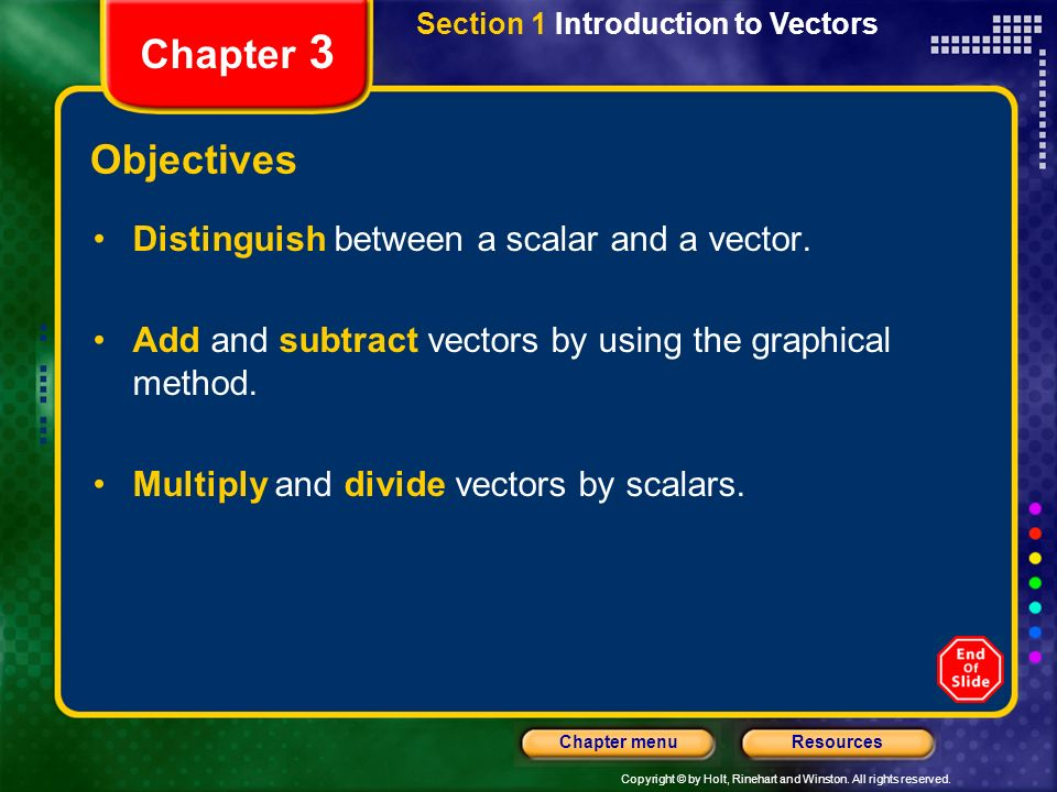 Chapter 3 Objectives Distinguish between a scalar and a vector.