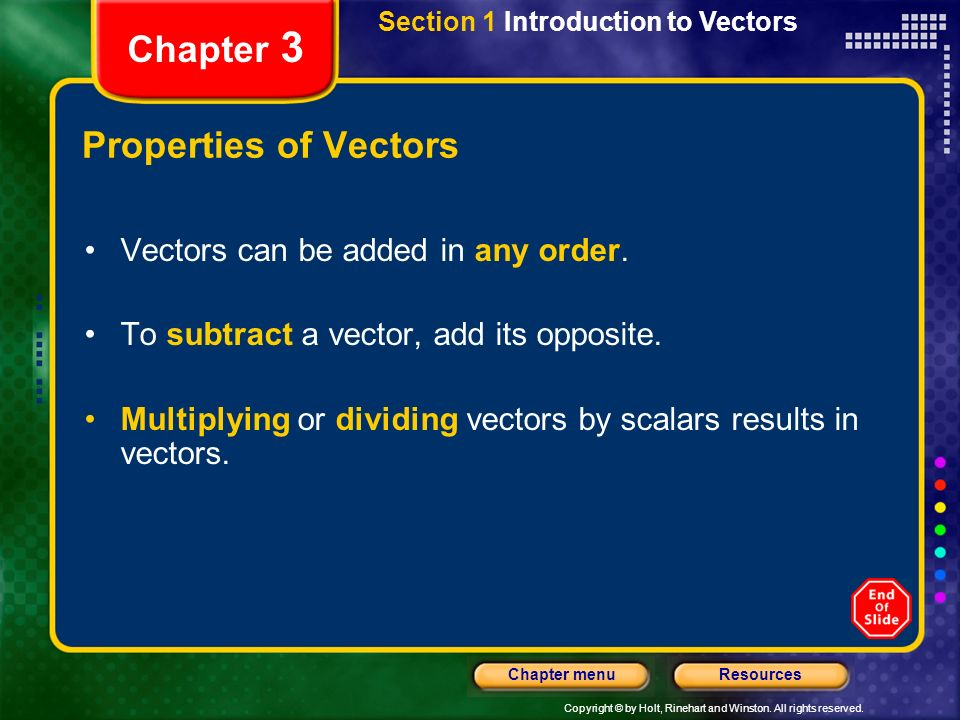 Chapter 3 Properties of Vectors Vectors can be added in any order.