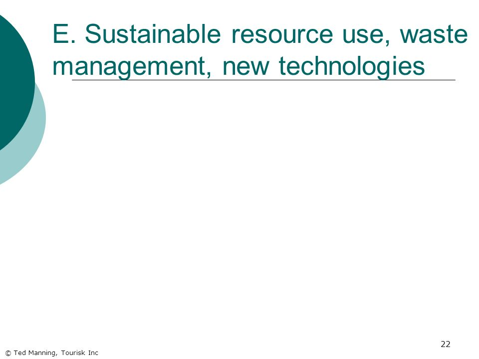 E. Sustainable resource use, waste management, new technologies