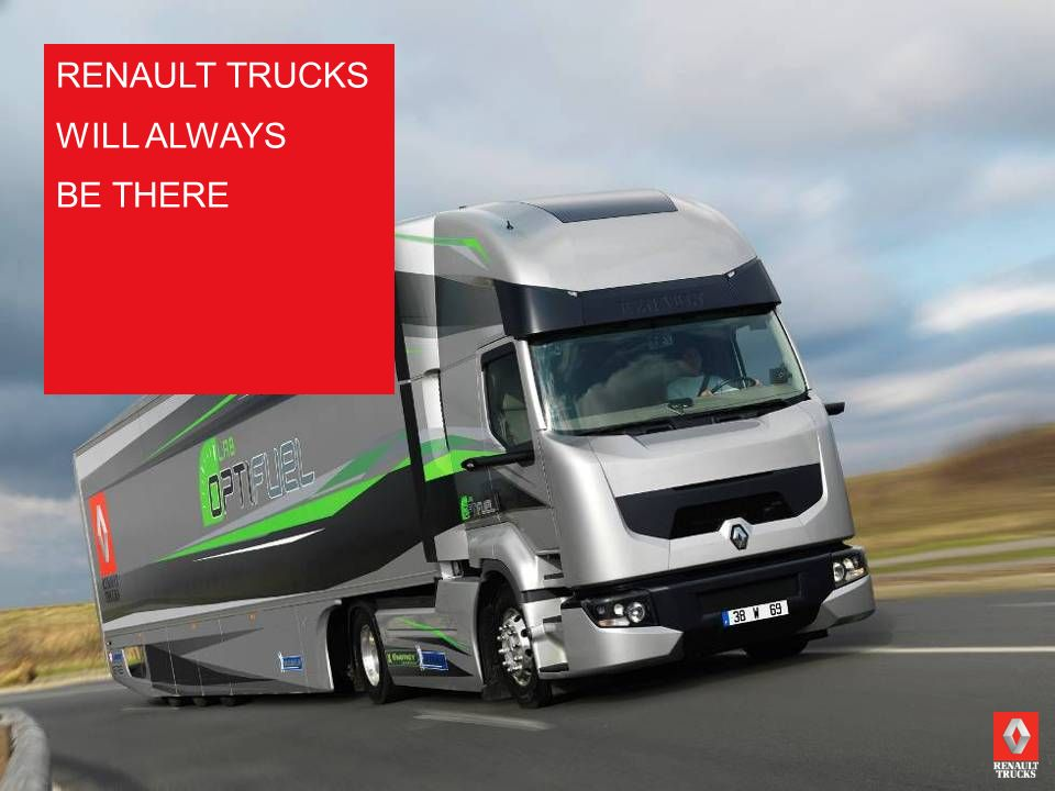 RENAULT TRUCKS WILL ALWAYS BE THERE