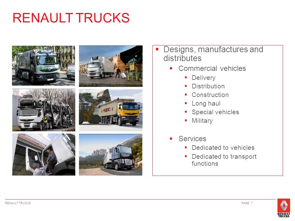 RENAULT TRUCKS Designs, manufactures and distributes