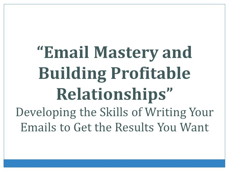 Mastery and Building Profitable Relationships