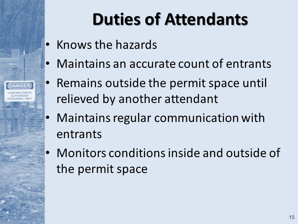 Duties of Attendants Knows the hazards