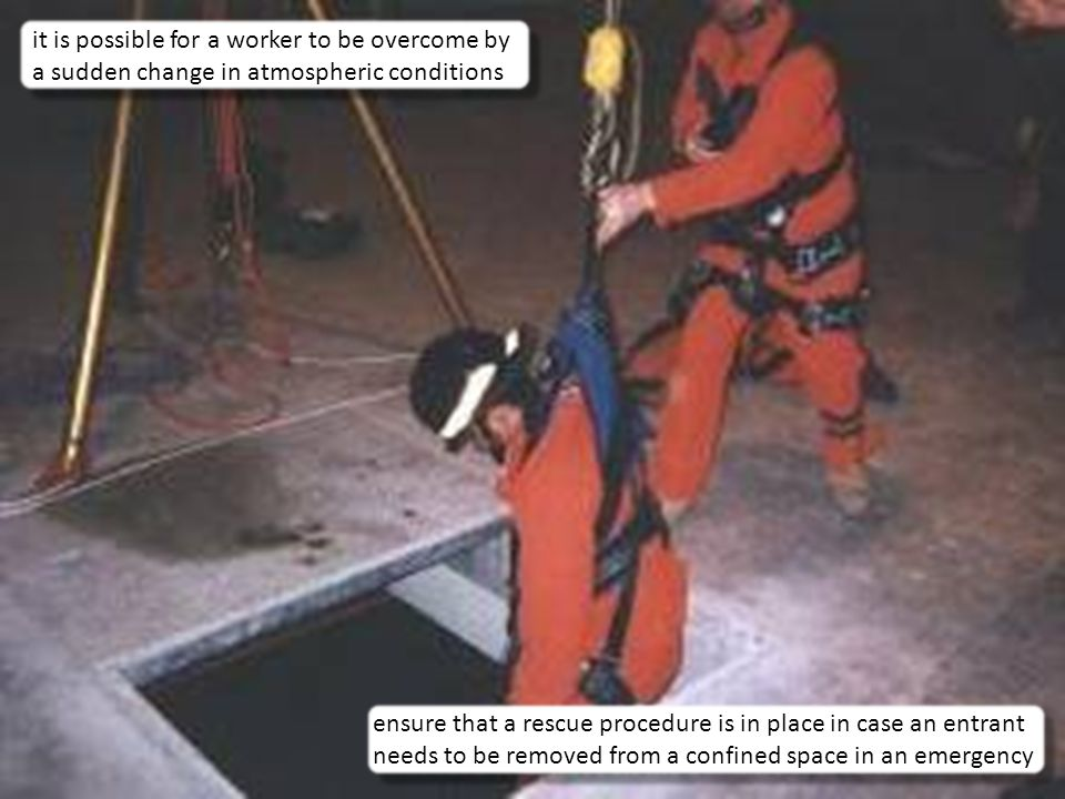 it is possible for a worker to be overcome by a sudden change in atmospheric conditions