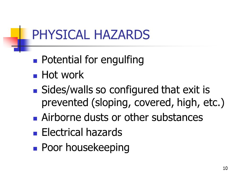 PHYSICAL HAZARDS Potential for engulfing Hot work