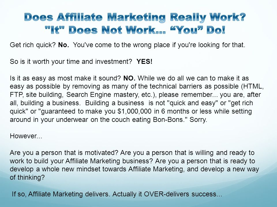 Does Affiliate Marketing Really Work It Does Not Work... You Do!
