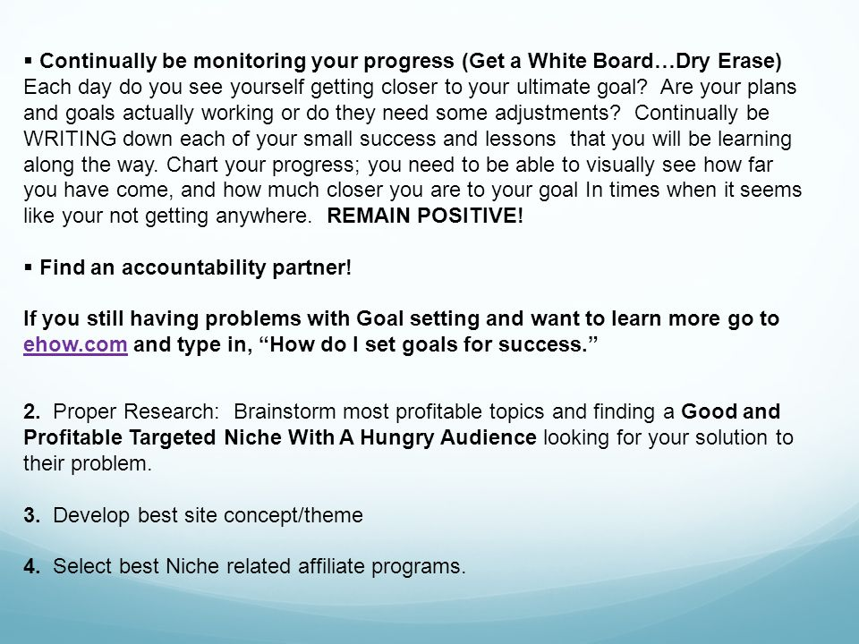 Continually be monitoring your progress (Get a White Board…Dry Erase)