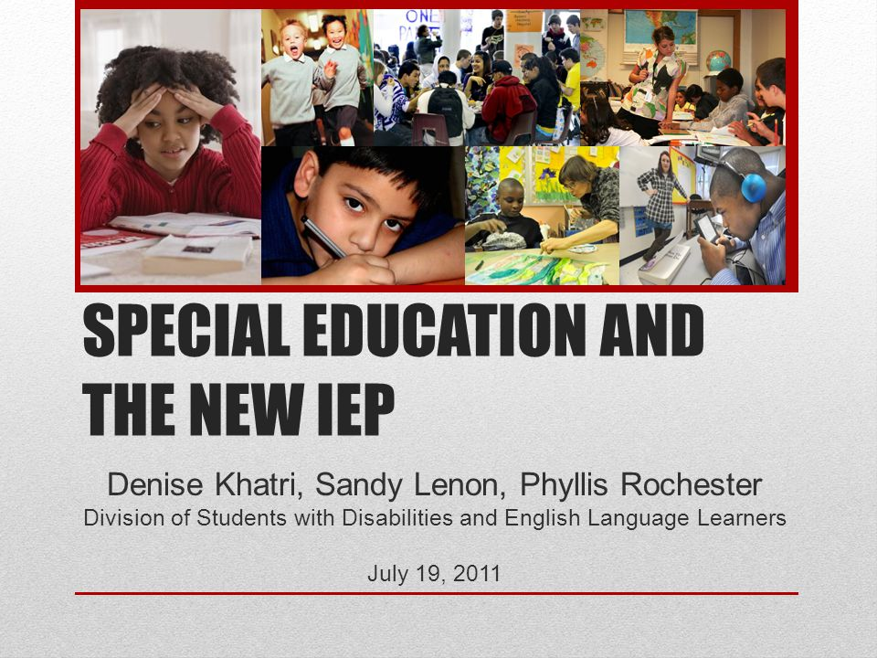 SPECIAL EDUCATION AND THE NEW IEP