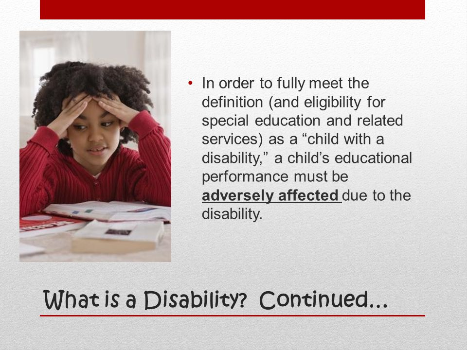 What is a Disability Continued…