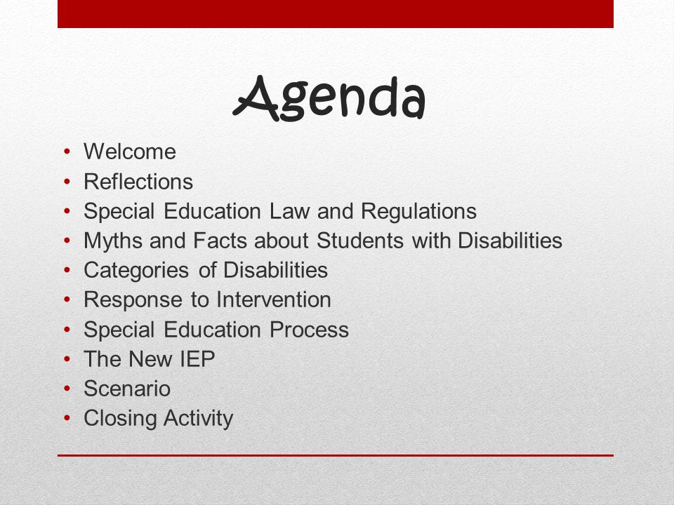 Agenda Welcome Reflections Special Education Law and Regulations