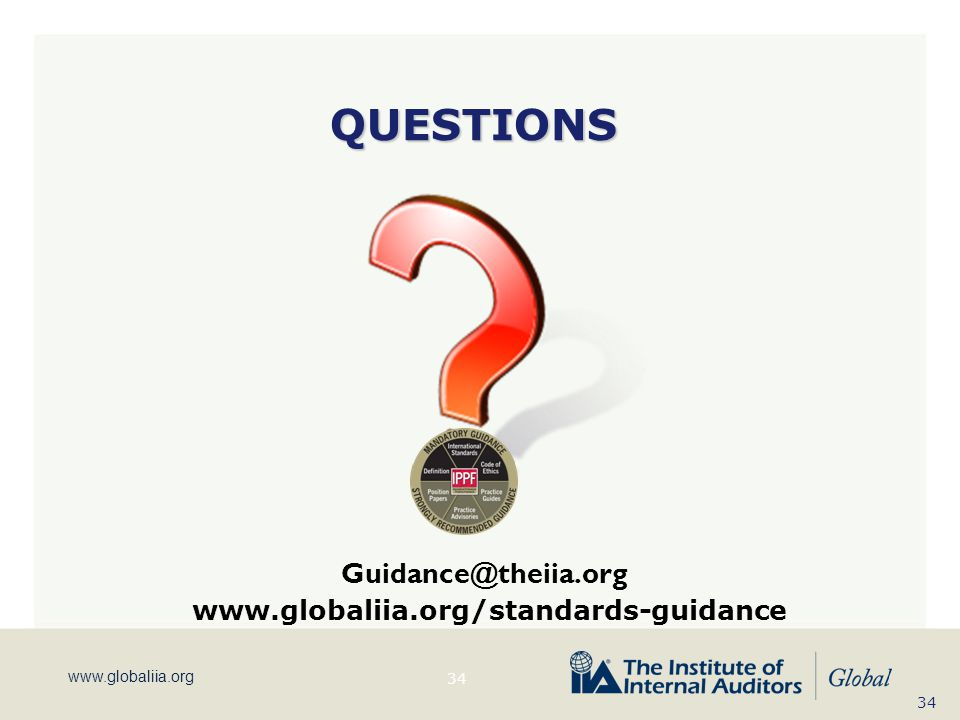 QUESTIONS Guidance@theiia.org www.globaliia.org/standards-guidance KW