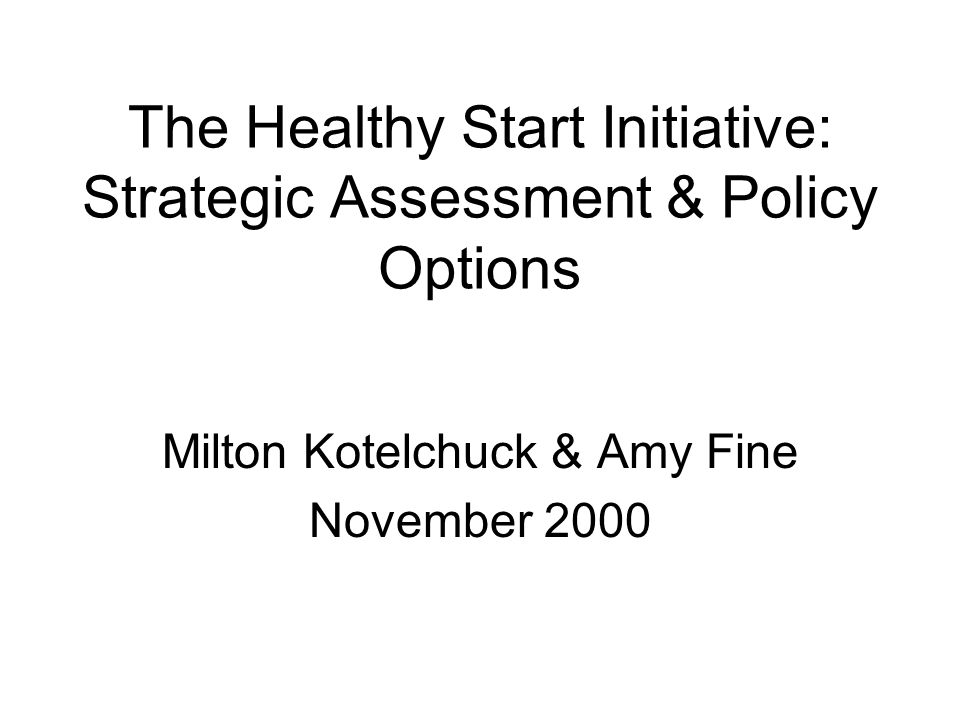 The Healthy Start Initiative: Strategic Assessment & Policy Options