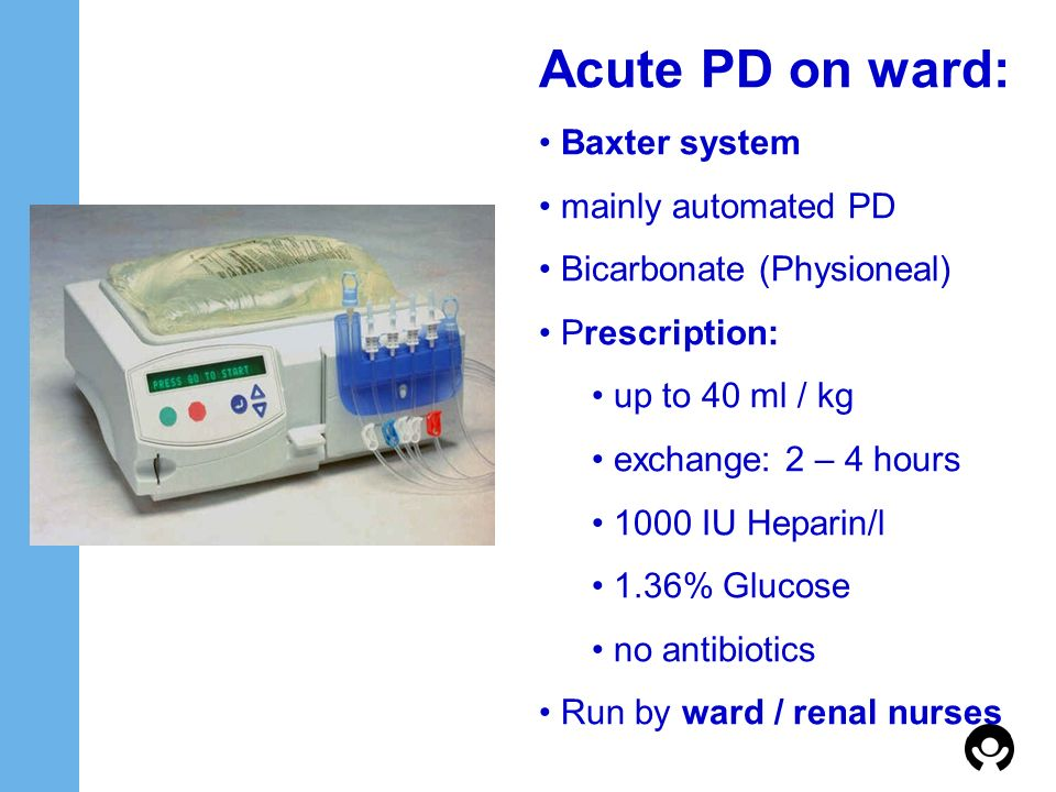 Acute PD on ward: Baxter system mainly automated PD