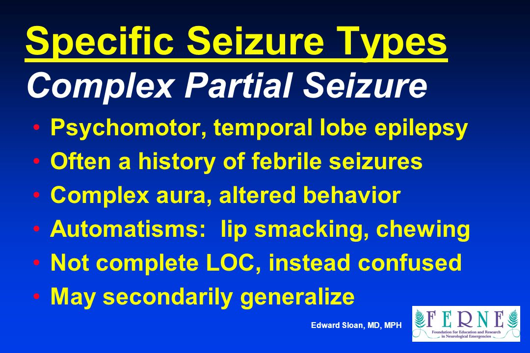 Specific Seizure Types Complex Partial Seizure