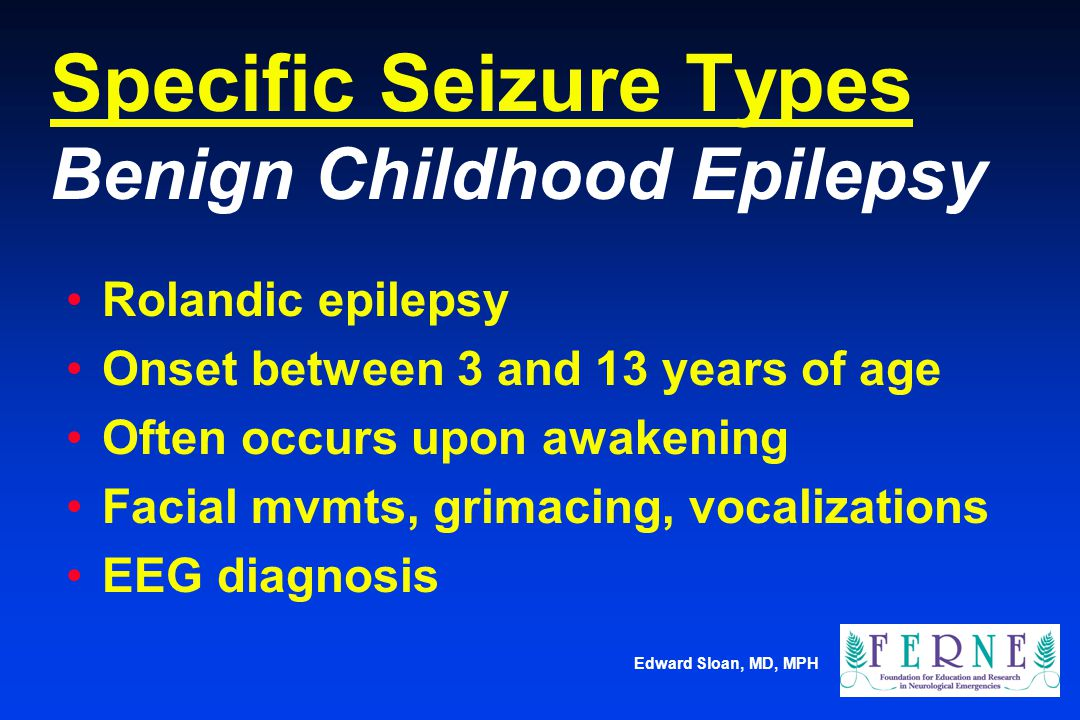 Specific Seizure Types Benign Childhood Epilepsy