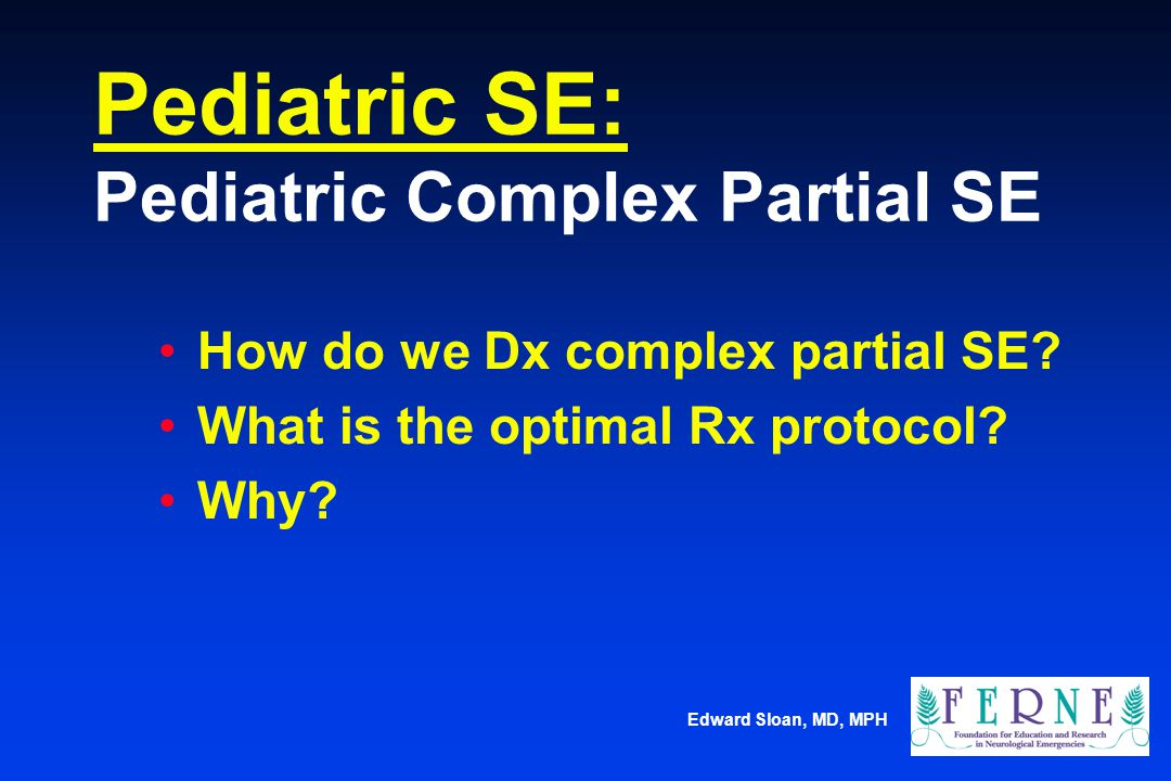 Pediatric SE: Pediatric Complex Partial SE