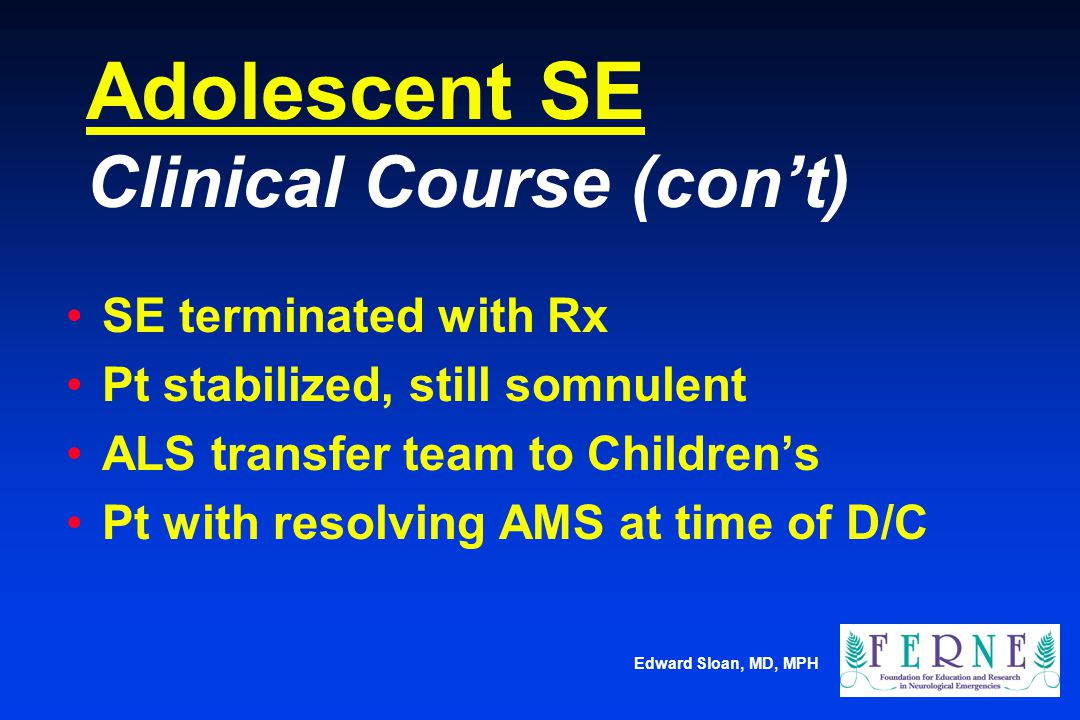 Adolescent SE Clinical Course (con't)