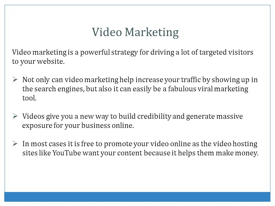 Video Marketing Video marketing is a powerful strategy for driving a lot of targeted visitors. to your website.