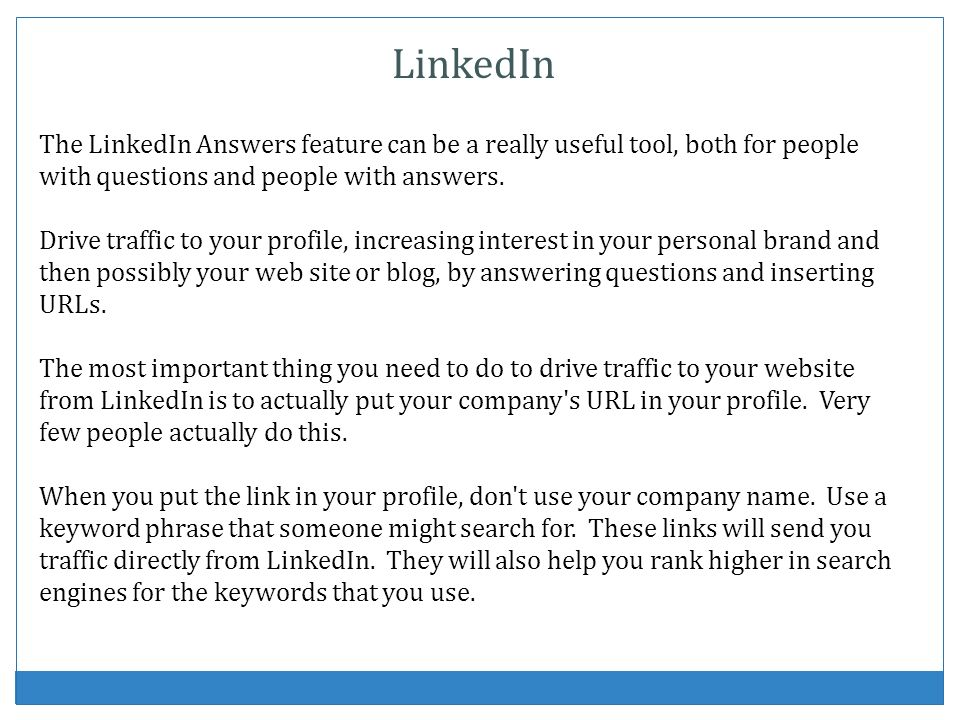 LinkedIn The LinkedIn Answers feature can be a really useful tool, both for people with questions and people with answers.