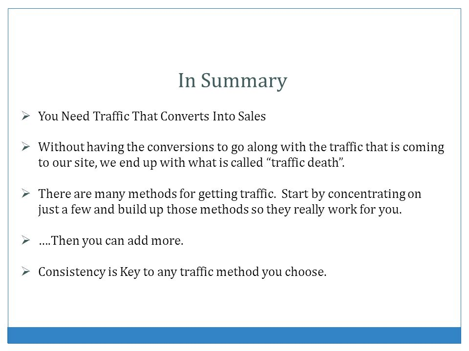 In Summary You Need Traffic That Converts Into Sales