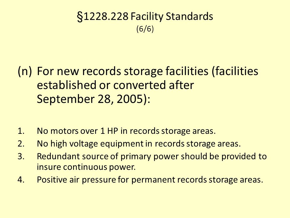 §1228.228 Facility Standards (6/6)